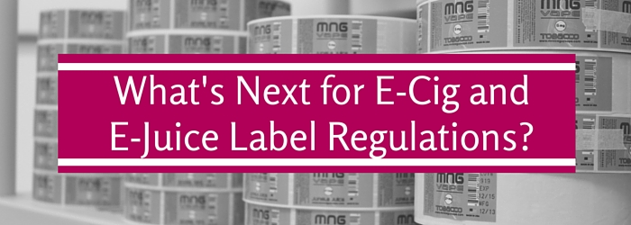 What's Next for E-Cig and E-Juice Label Regulations?